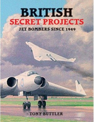 British Secret Projects: Bombers Since 1949