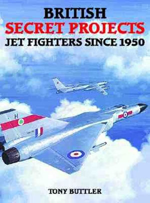 British Secret Projects: Fighters Since 1950