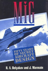 MiG: Fifty Years of Secret Aircraft Design